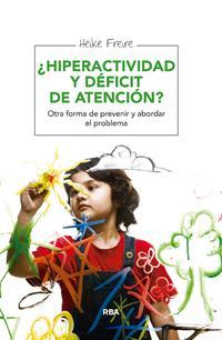 ¿hiperactividad-y-deficit-de-atencion_otra-forma-de-prevenir-y-abordar-el-problema_heike-freire_libro-RPRA145
